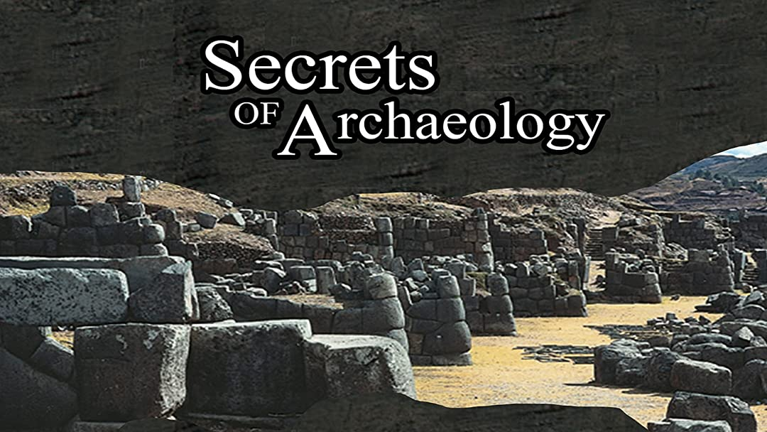 Secrets of Archaeology on Amazon Prime Video UK