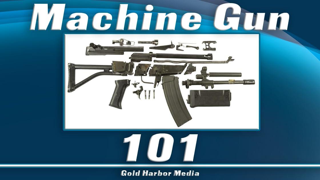 Machine Gun 101