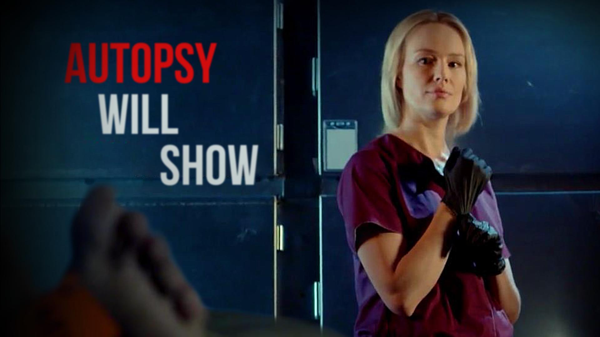 Autopsy will Show - Season 1