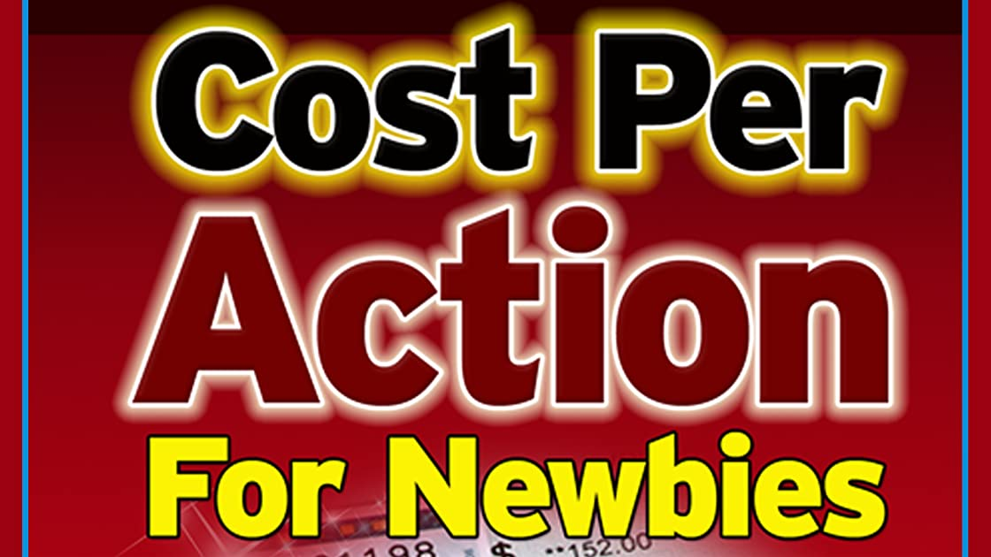 Cost Per Action For Newbie - Season 1