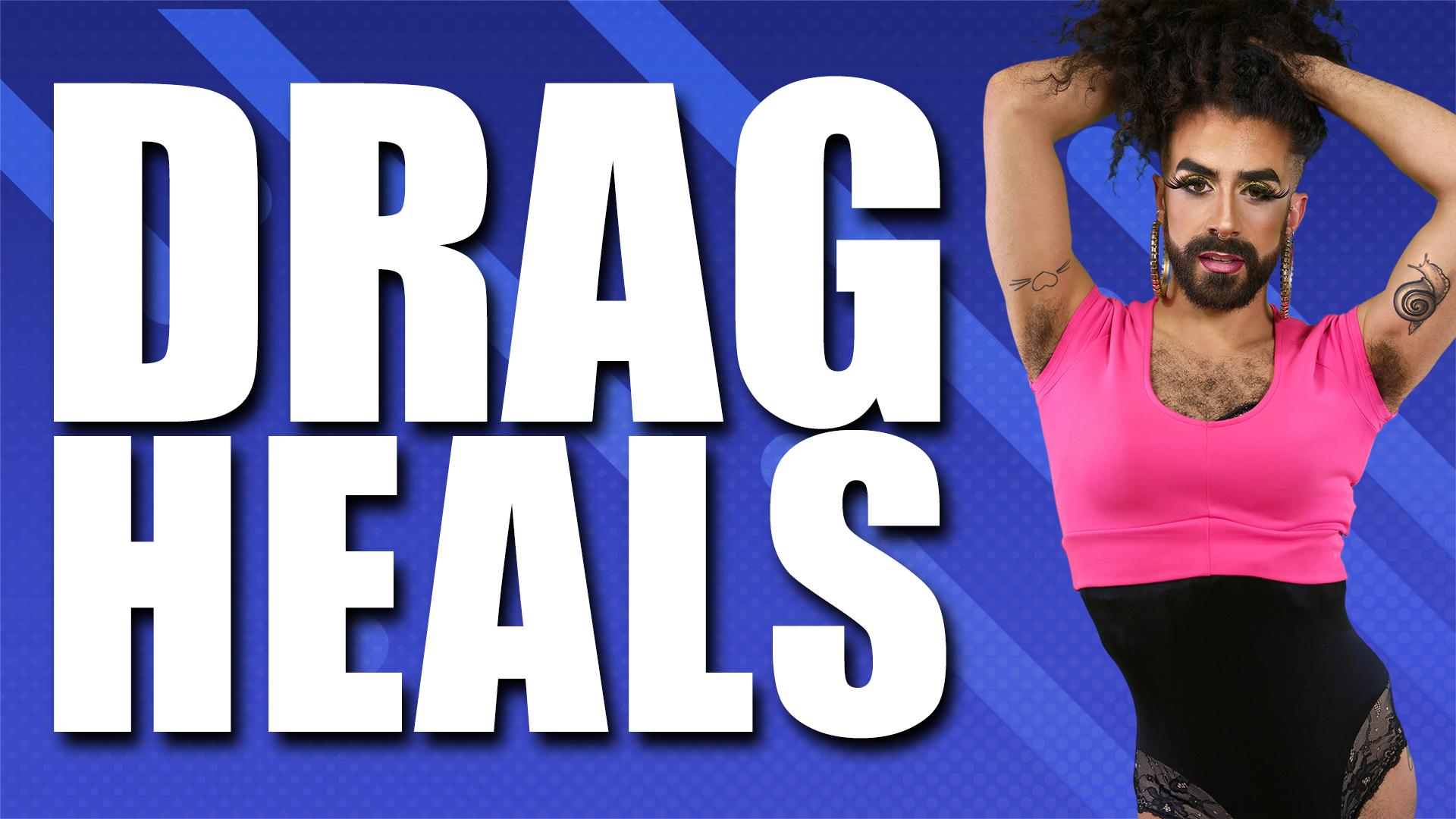 Drag Heals - Season 1