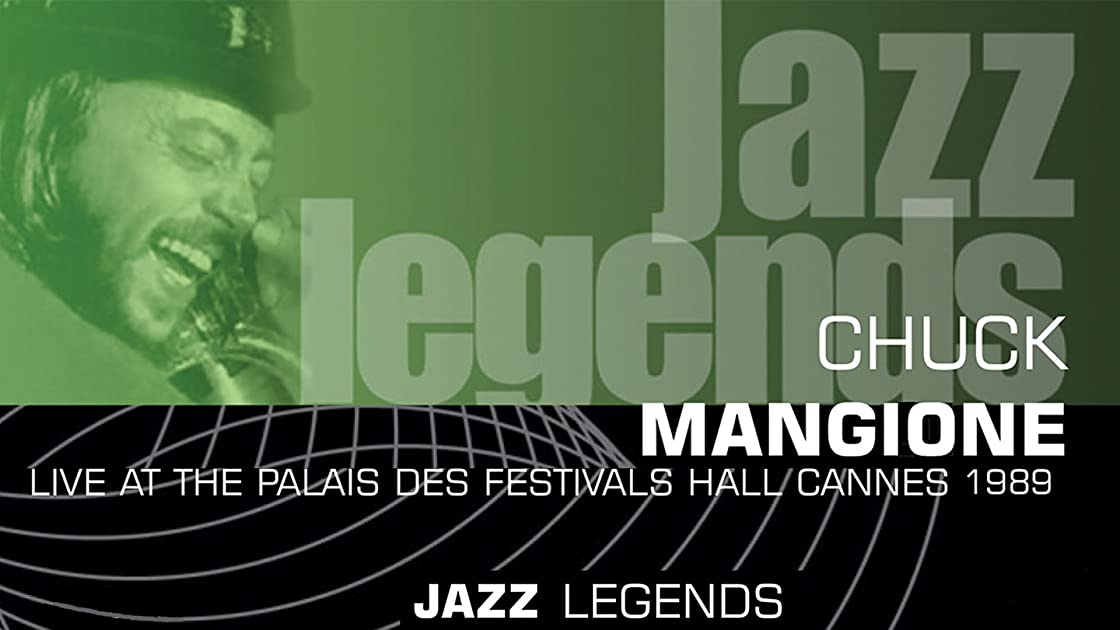 Chuck Mangione Jazz Legends Live