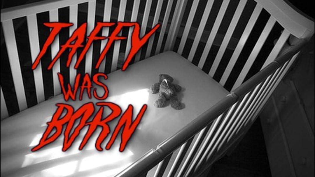 Taffy Was Born on Amazon Prime Video UK