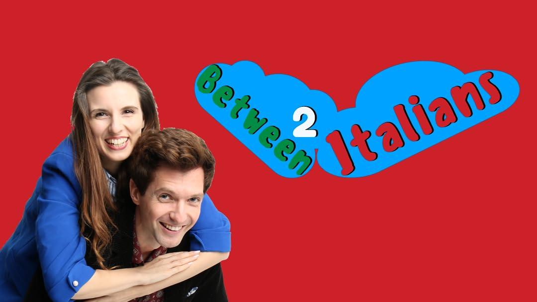 Between 2 Italians - Season 1