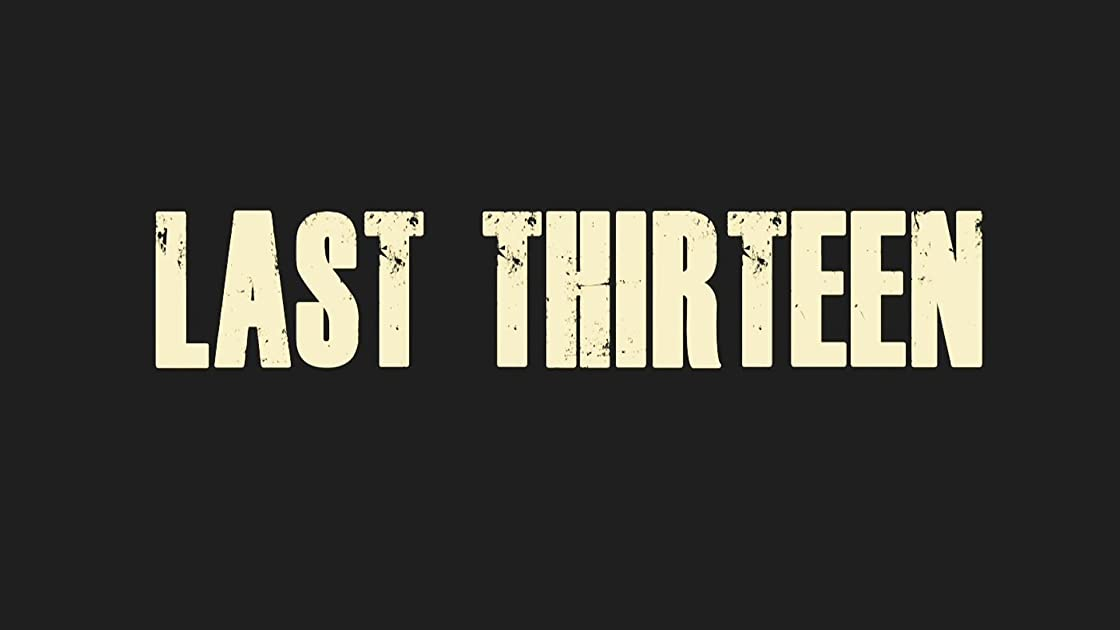 Last Thirteen