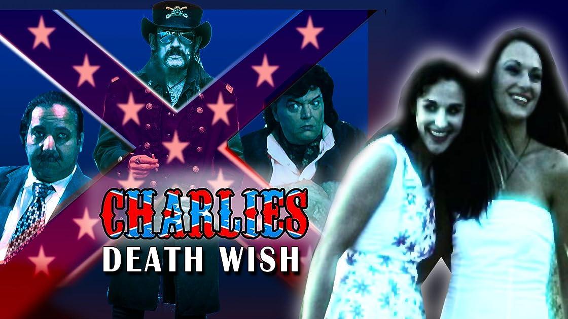 Charlie's Death Wish