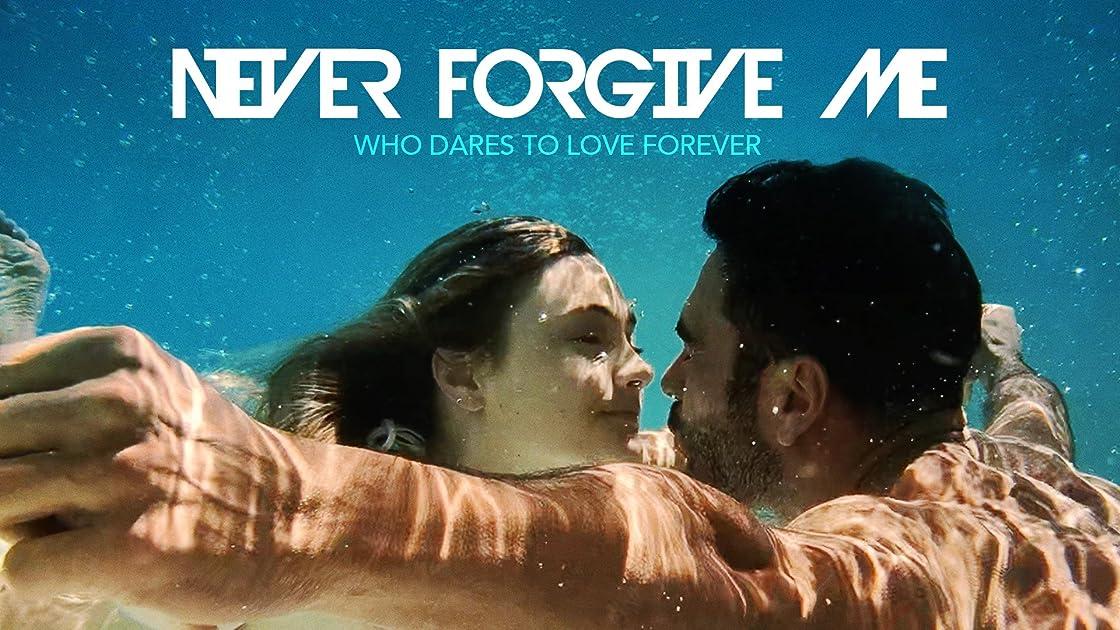 Never forgive me
