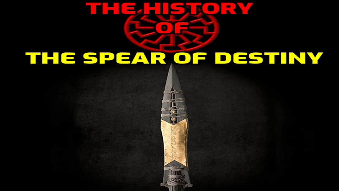 The History Of The Spear Of Destiny