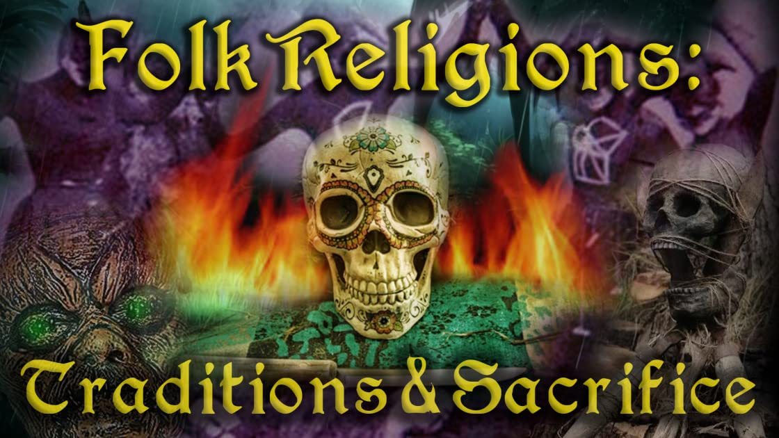 Folk Religions: Traditions and Sacrifice on Amazon Prime Instant Video UK