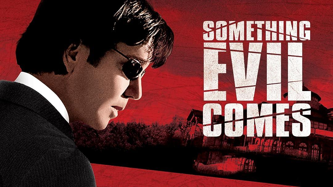 Something Evil Comes on Amazon Prime Video UK