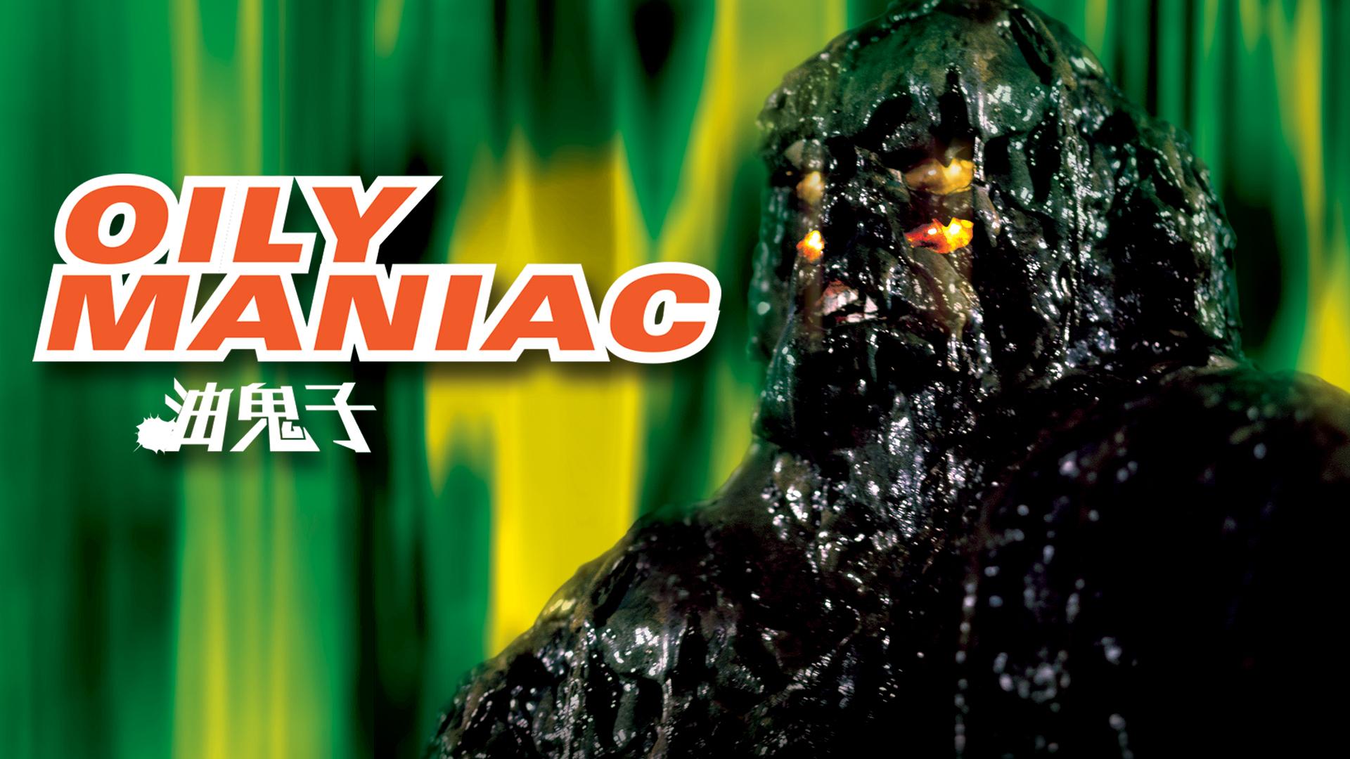 Oily Maniac