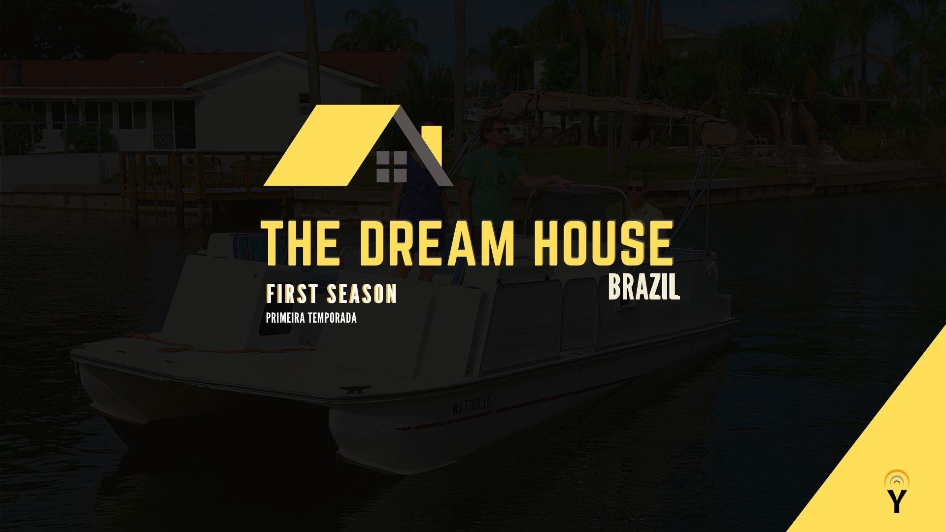 The Dream House Brazil Season 1 - Season 1