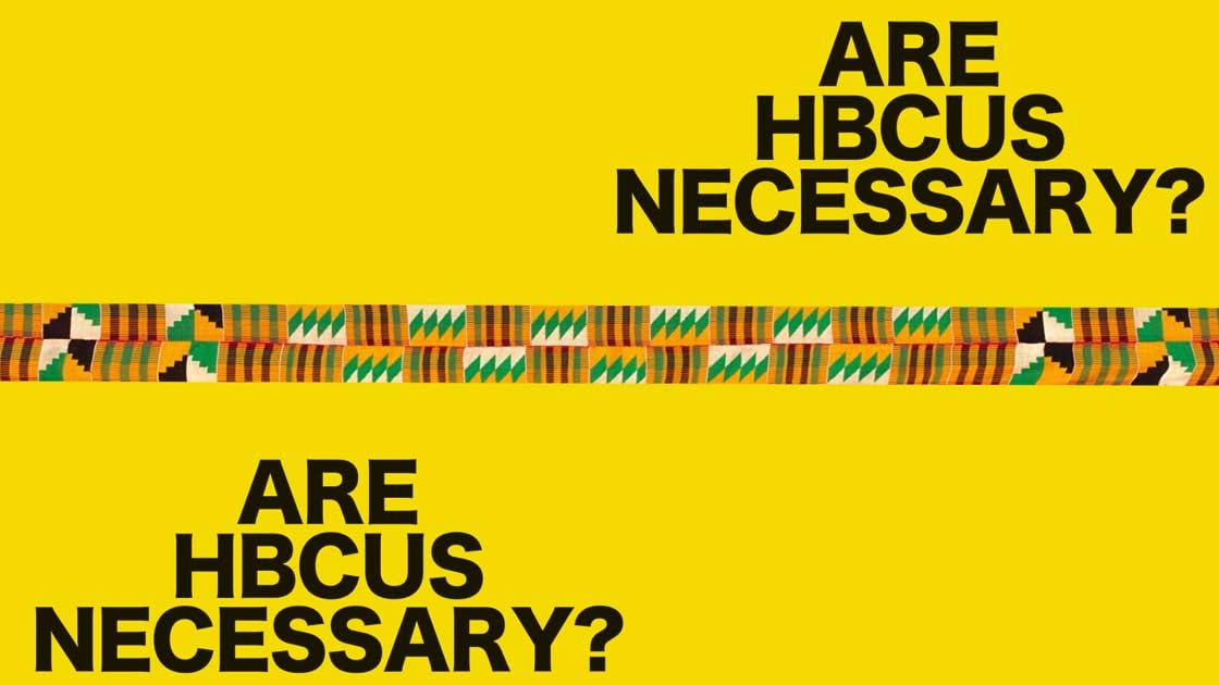 Are HBCUs Necessary?
