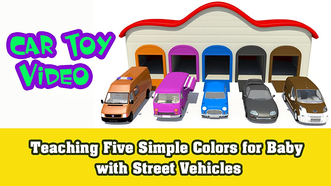 Teaching Five Simple Colors for Baby with Street Vehicles