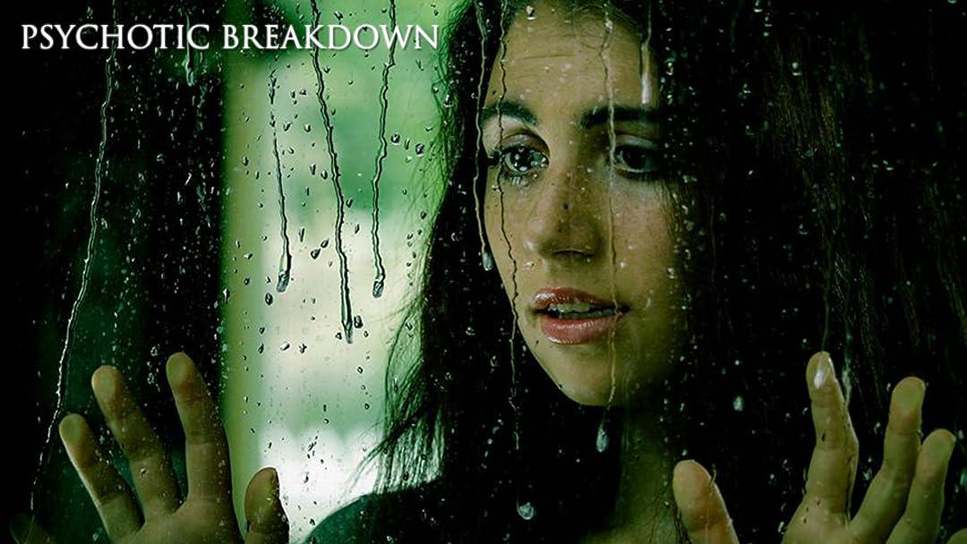 Psychotic Breakdown on Amazon Prime Video UK