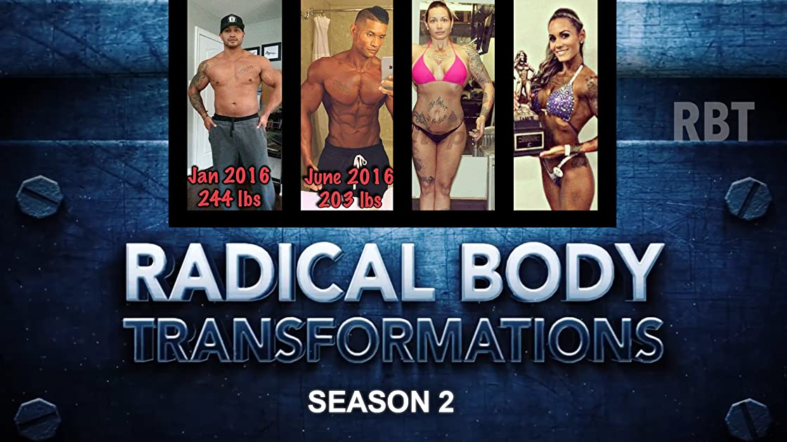 Radical Body Transformations - Season 2