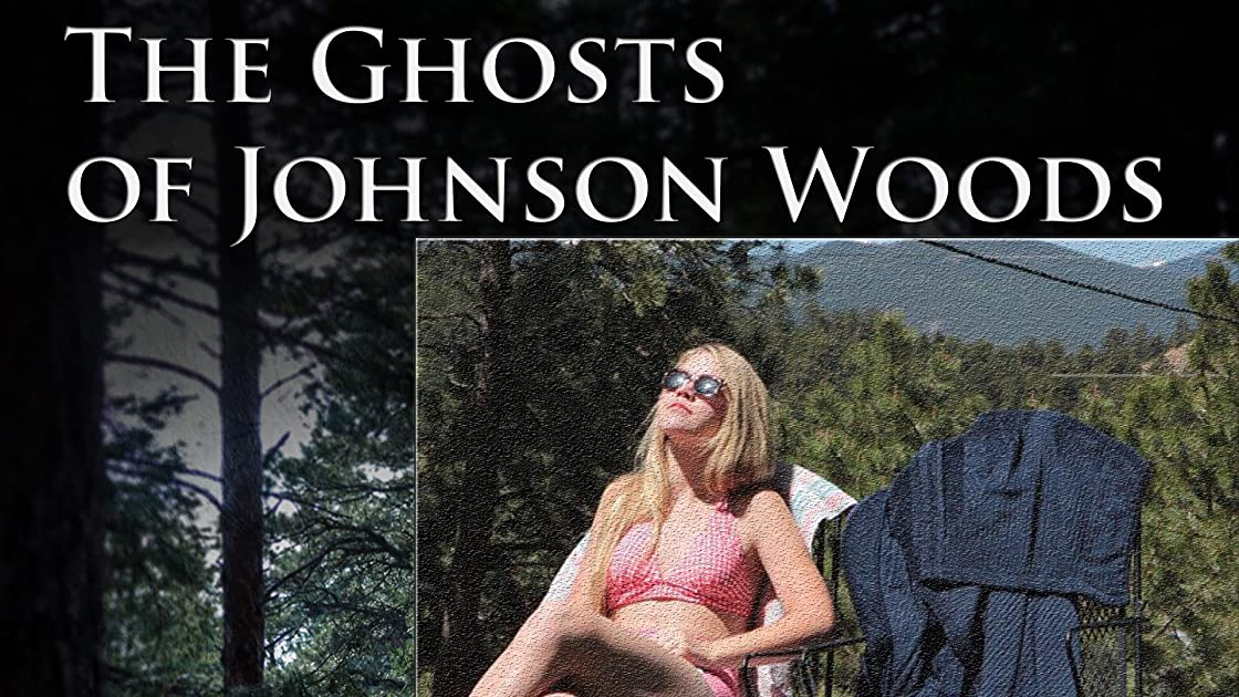 The Ghosts Of Johnson Woods