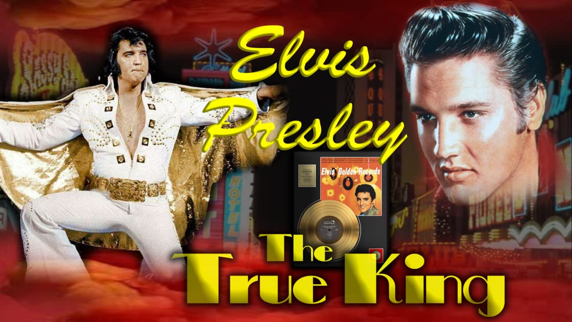 Elvis Presley - The True King