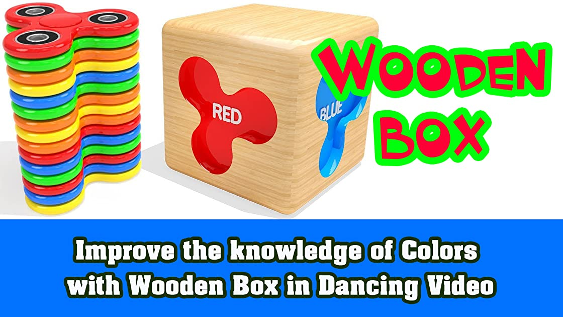 Improve the knowledge of Colors with Wooden Box in Dancing Video