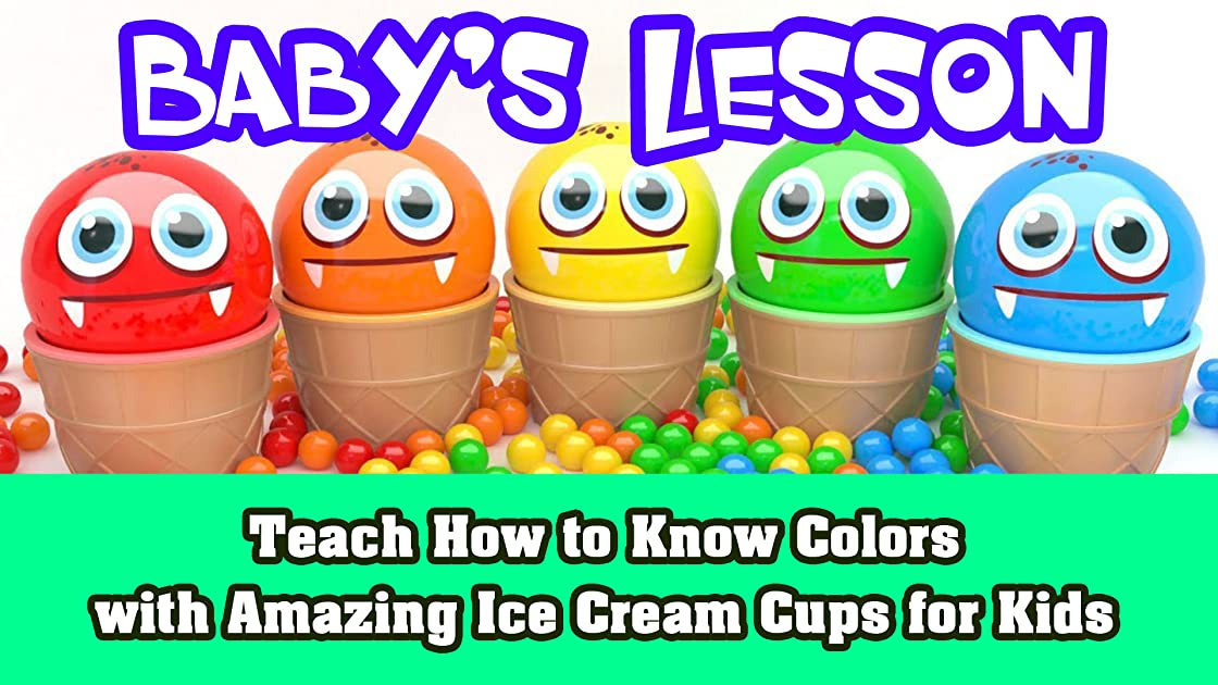 Teach How to Know Colors with Amazing Ice Cream Cups for Kids on Amazon Prime Instant Video UK