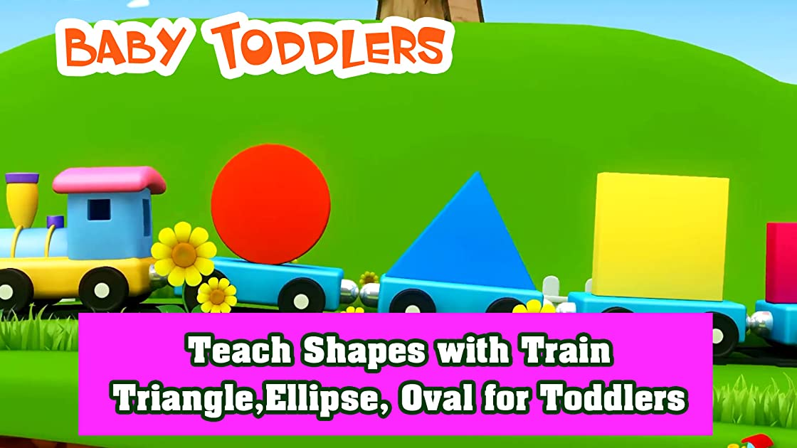 Teach Shapes with Train Triangle, Ellipse, Oval for Toddlers