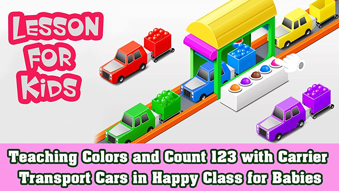 Teaching Colors and Count 123 with Carrier Transport Cars in Happy Class for Babies