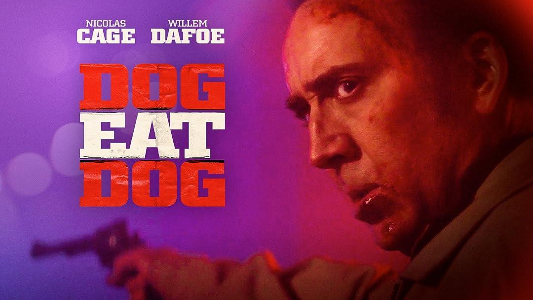 Dog Eat Dog on Amazon Prime Video UK