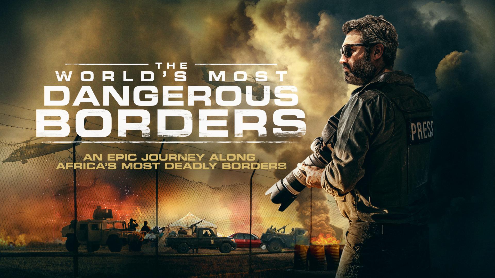 The World's Most Dangerous Borders