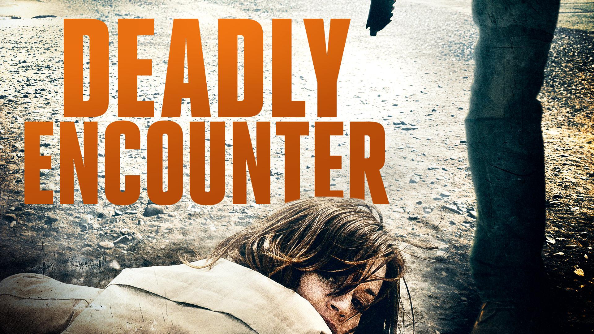 Deadly Encounter on Amazon Prime Video UK
