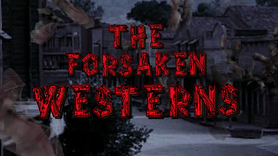 The Forsaken Westerns