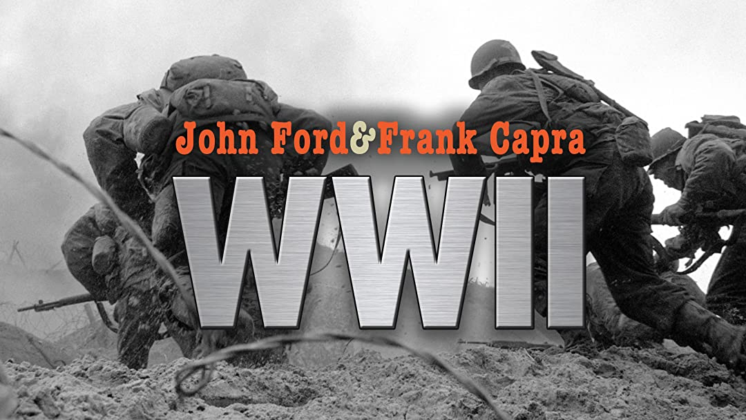 John Ford & Frank Capra: WWII on Amazon Prime Instant Video UK