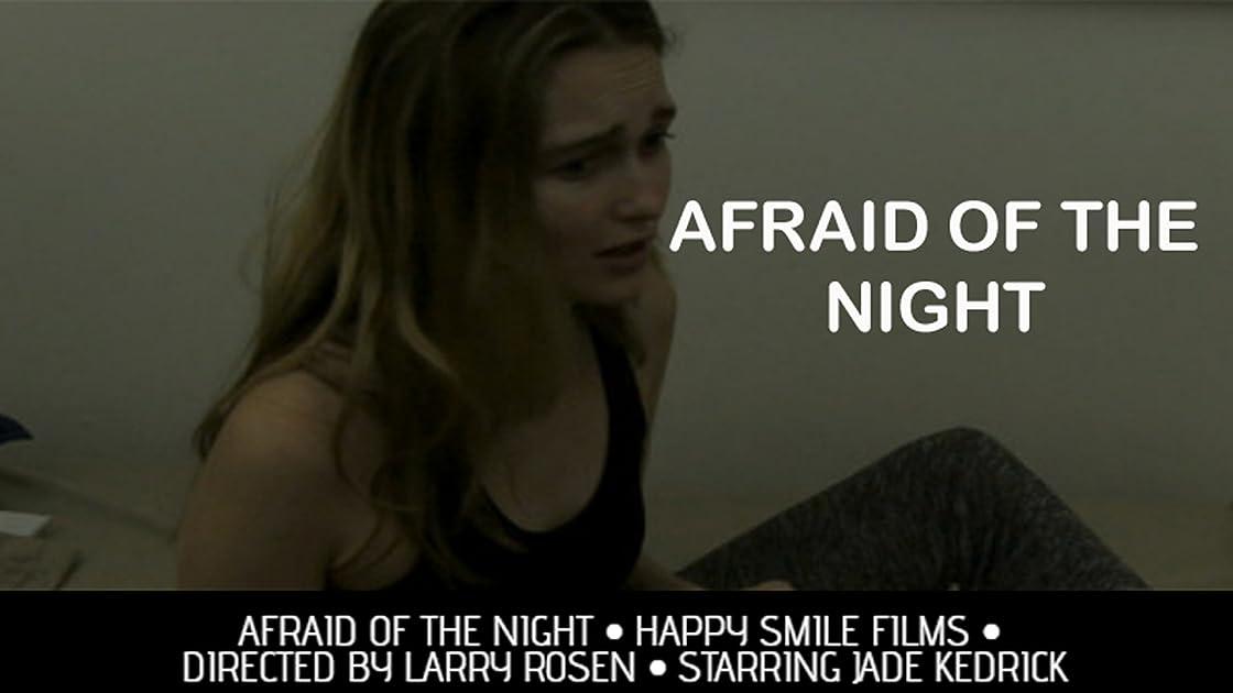 Afraid of the Night
