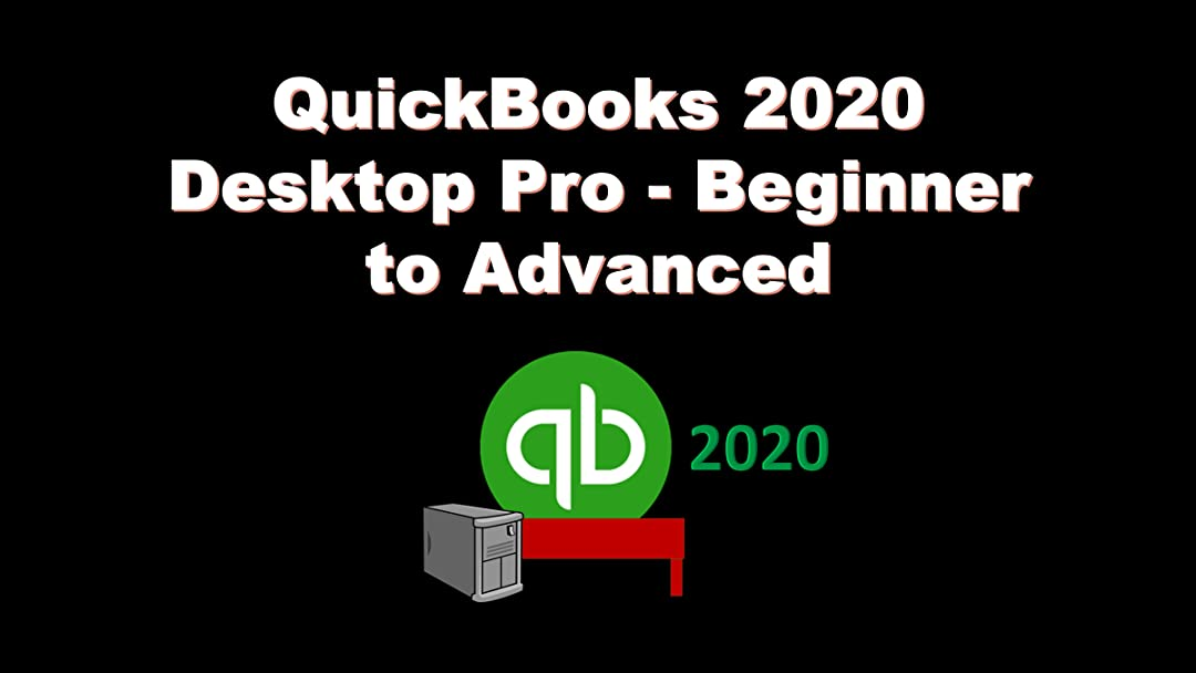 QuickBooks 2020 Desktop Pro - Beginner to Advanced on Amazon Prime Instant Video UK