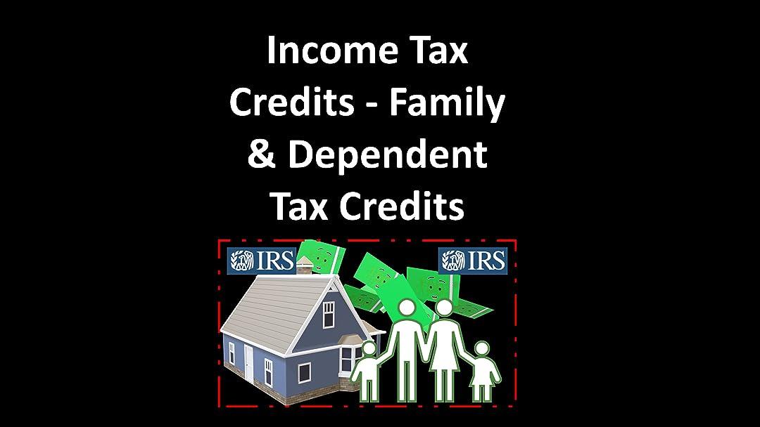 Income Tax Credits - Family & Dependent Tax Credits - Season 2