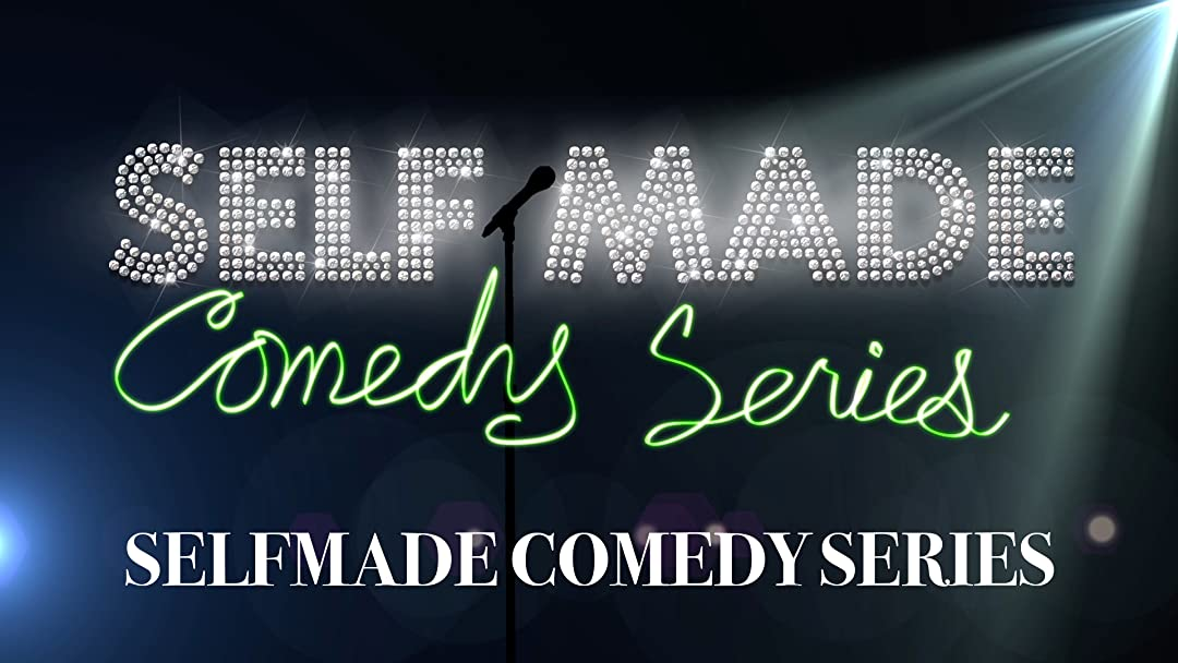 Self Made Comedy Series