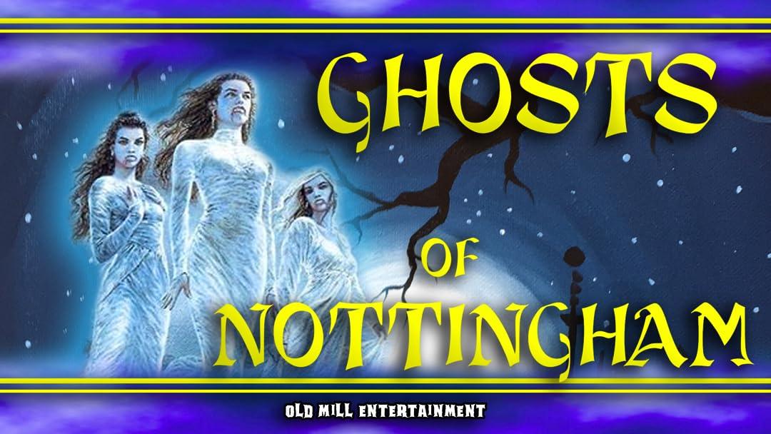 Ghosts of Nottingham on Amazon Prime Video UK