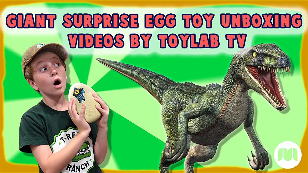 Watch Giant Surprise Egg Toy Unboxing Videos By Toylab TV on Amazon Prime Instant Video UK