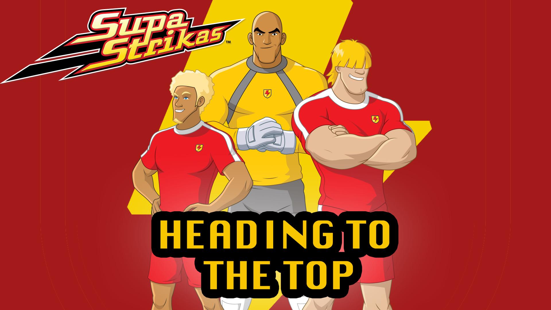 Supa Strikas - Heading to the Top