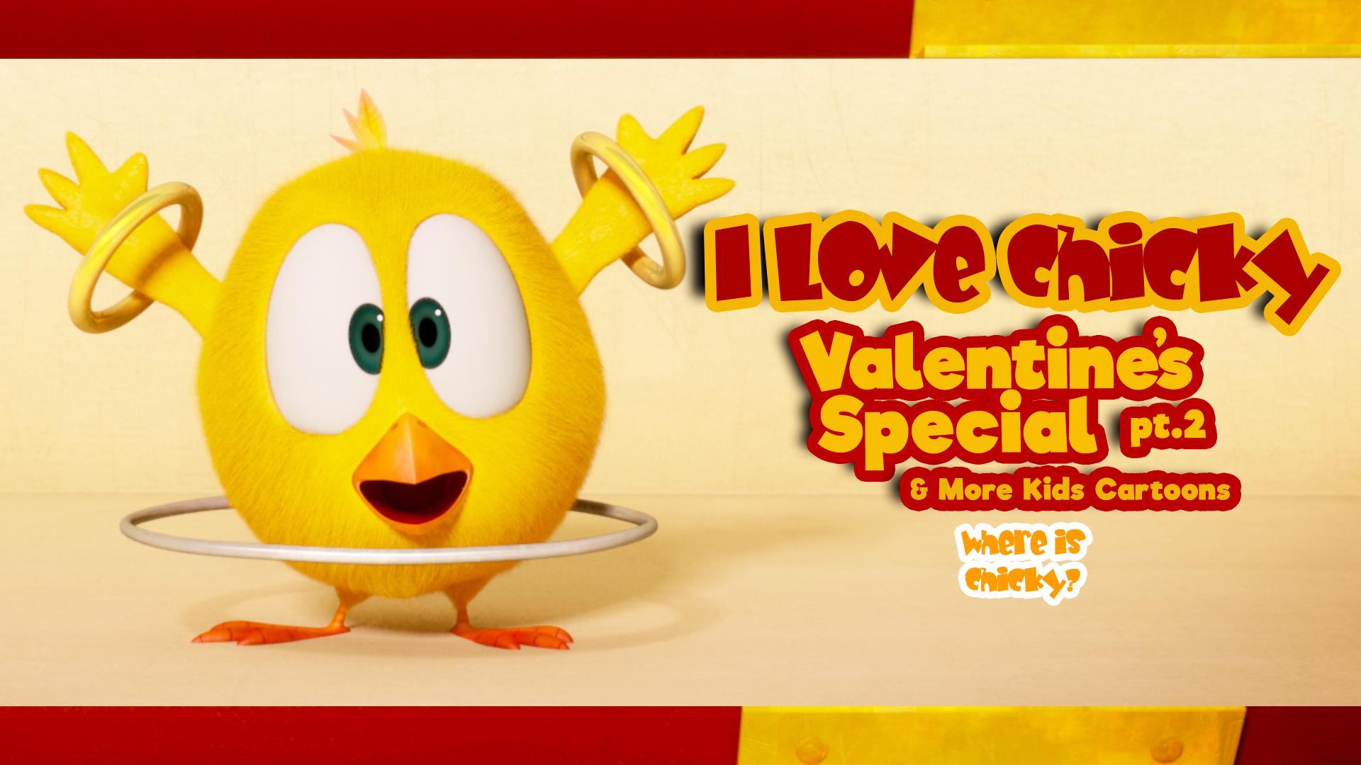 Chicky - I love Chicky Valentine's Special Pt.2 - & More Kids Cartoons