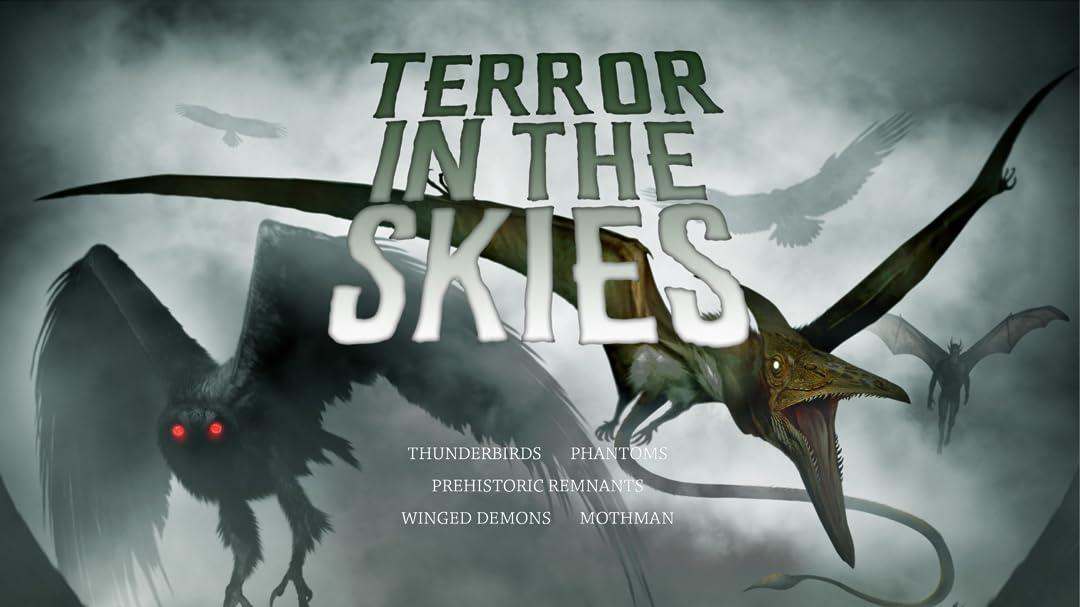 Terror in the Skies: Mothman, Winged Demons, Thunderbirds, Prehistoric Remnants on Amazon Prime Video UK