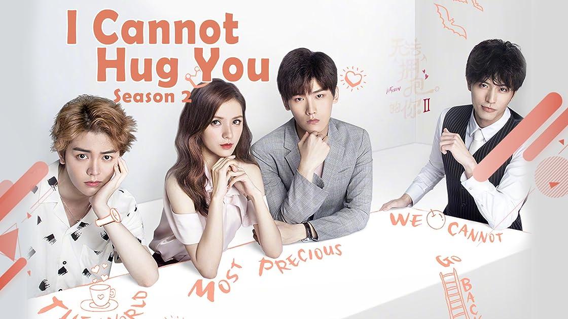 I Cannot Hug You - Season 2