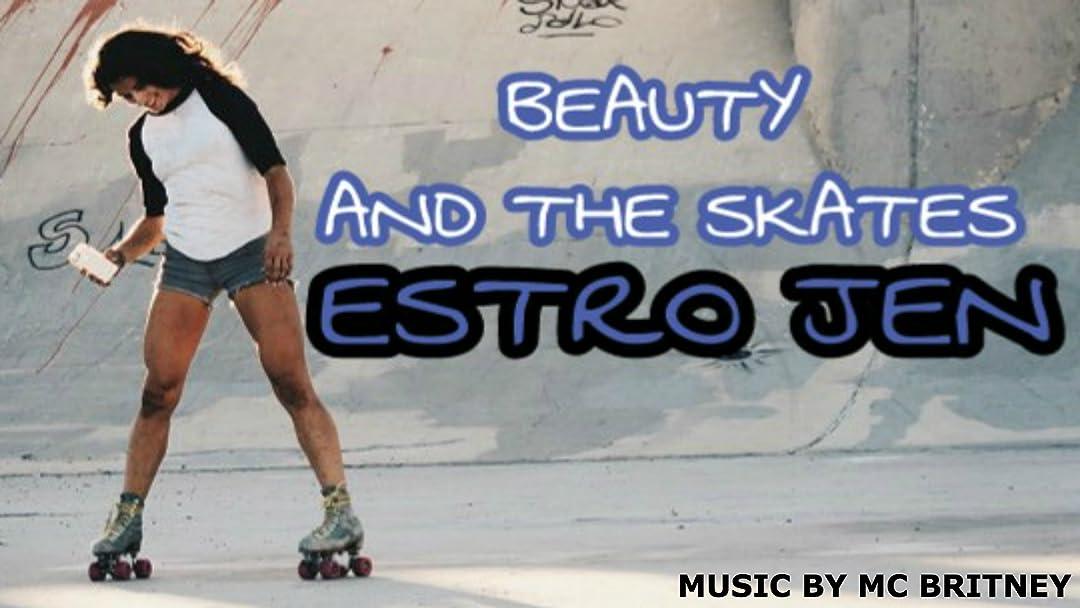 Beauty and the Skates Estro Jen on Amazon Prime Video UK