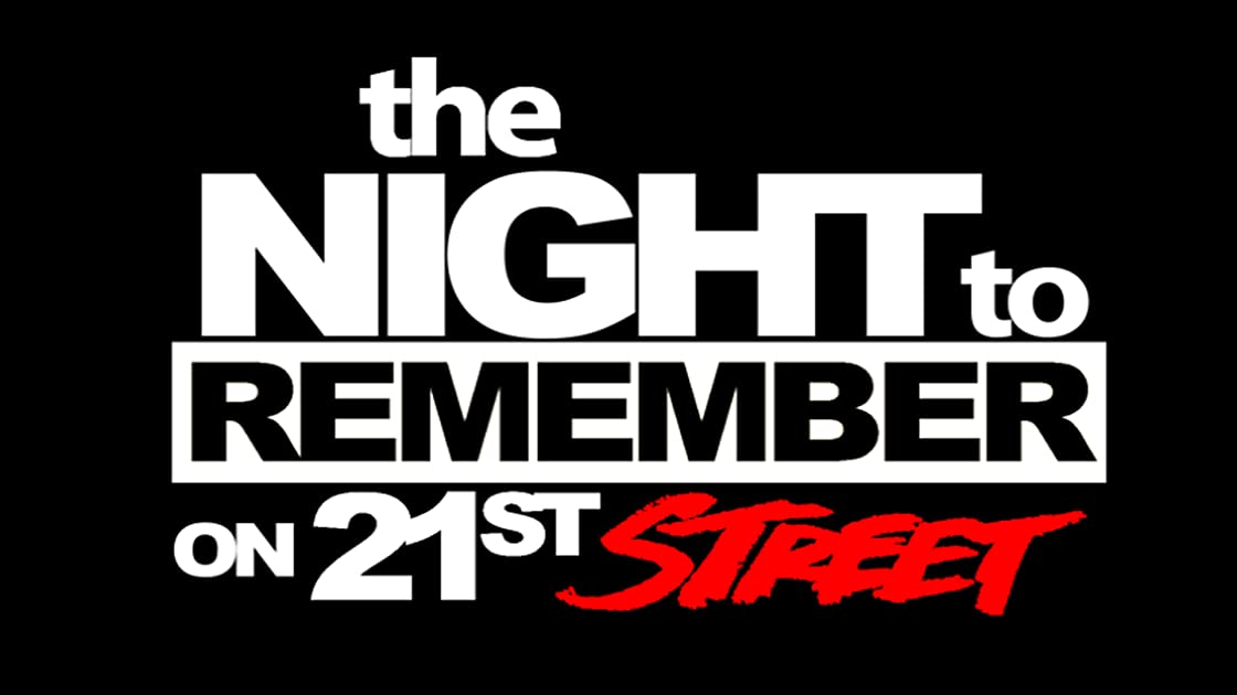 The Night to Remember on 21st Street