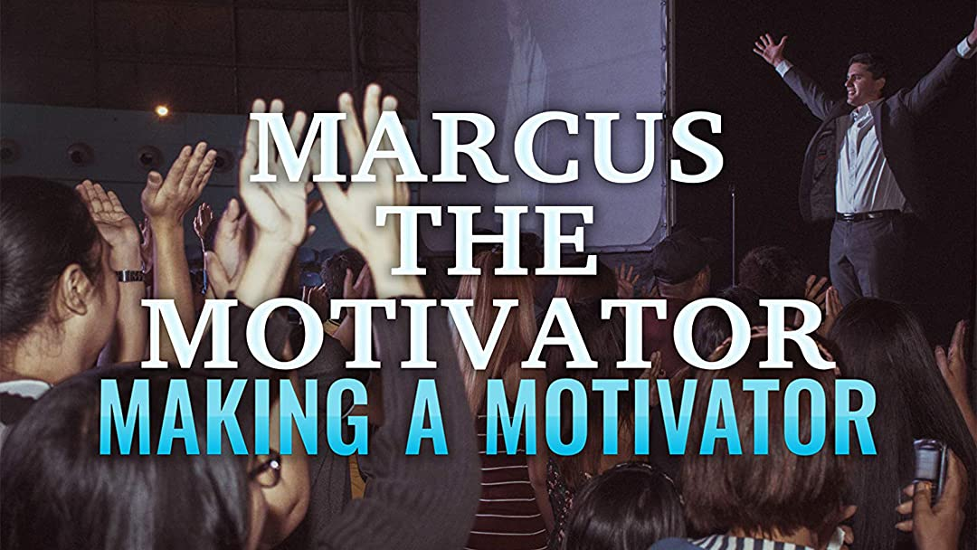 Watch Marcus the Motivator: Making a Motivator on Amazon Prime Instant Video UK