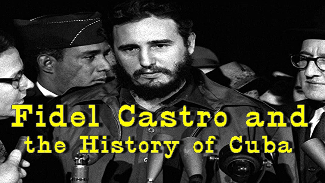Fidel Castro and the History of Cuba (Documentary Series)