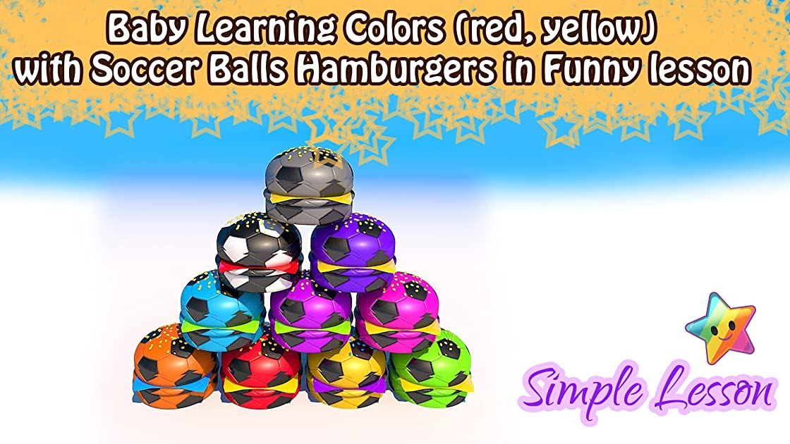 Baby Learning Colors (red, yellow) with Soccer Balls Hamburgers in Funny lesson