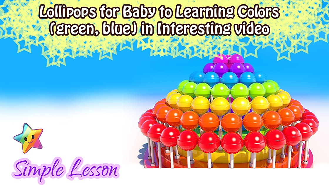 Lollipops for Baby to Learning Colors (green, blue) in Interesting video on Amazon Prime Instant Video UK
