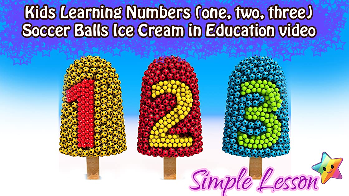 Kids Learning Numbers (one, two, three) Soccer Balls Ice Cream in Education video on Amazon Prime Instant Video UK