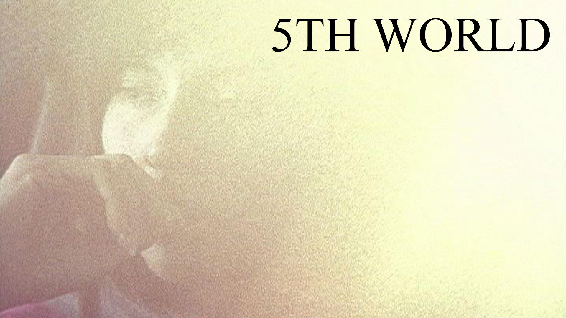 5TH WORLD