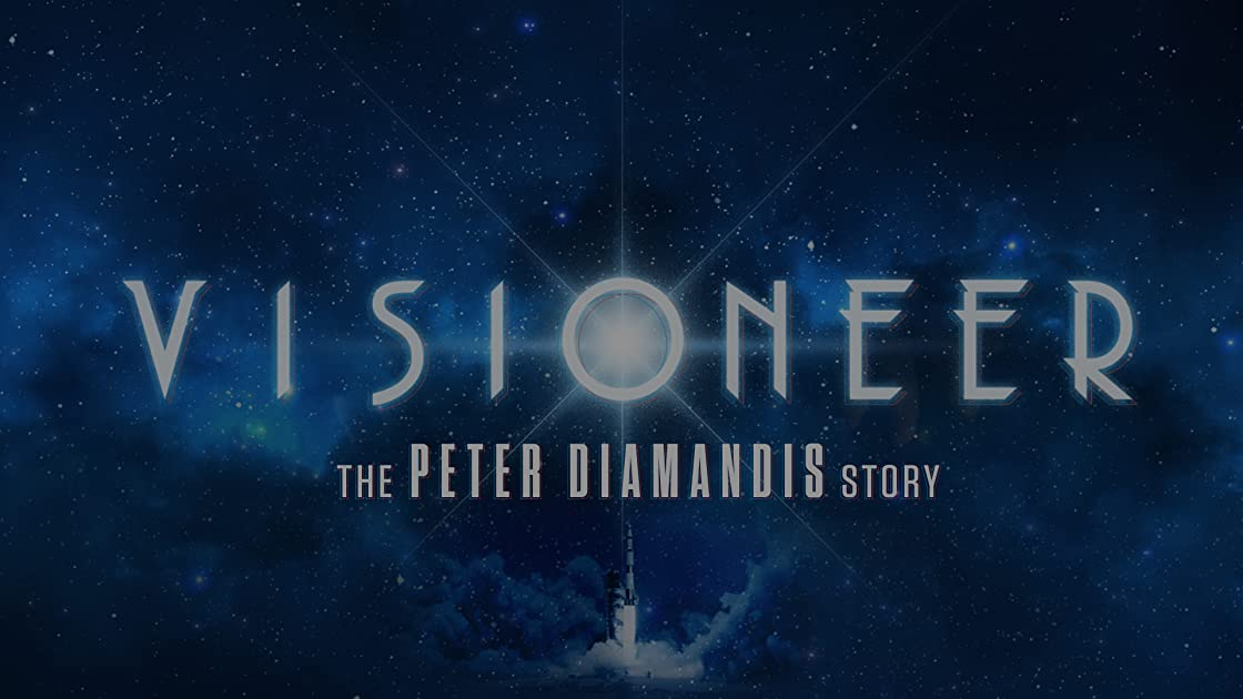 Visioneer: The Peter Diamandis Story